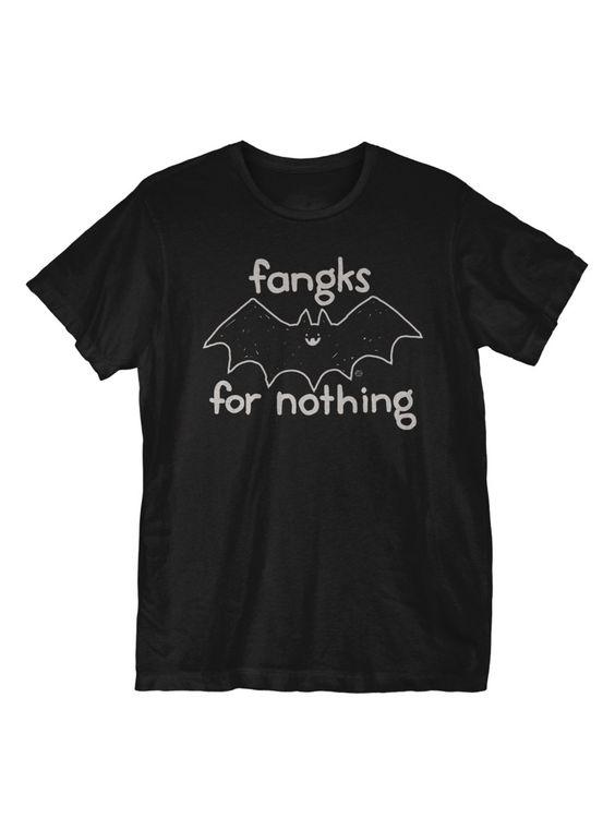 Fangks For Nothing T-Shirt ER01