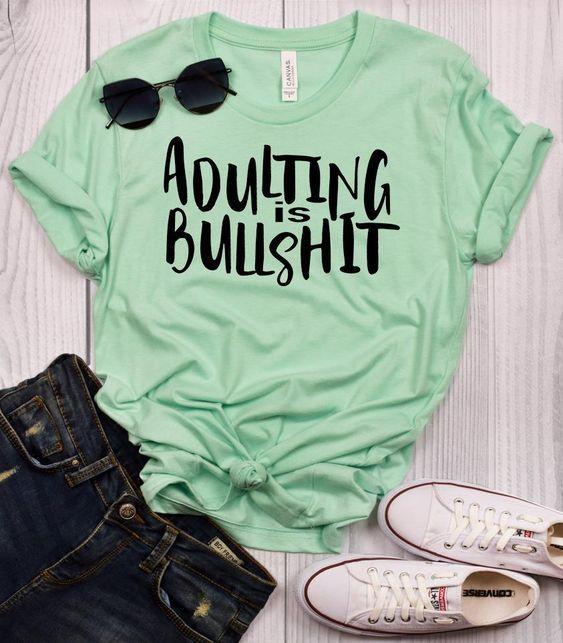 Adulting is Bullshit T-shirt AV