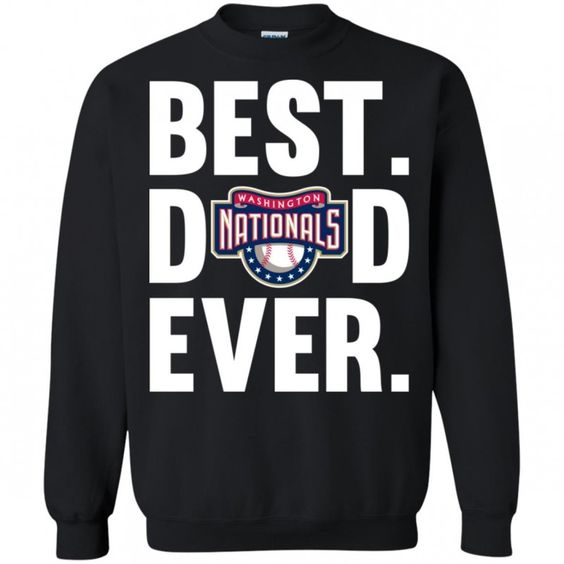 Best Dad Ever Washington Nationals Sweatshirt AV01