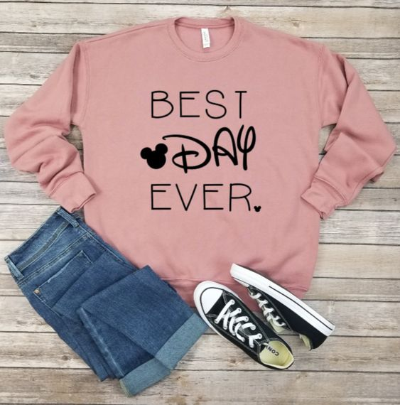 Best Day Ever Sweatshirt FD01