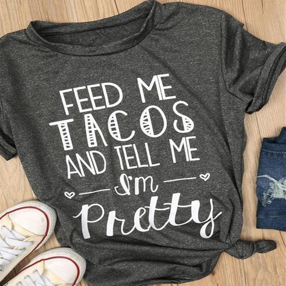 Feed me Tacos T-Shirt AZ31