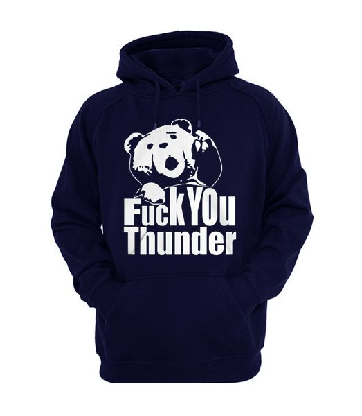 Fuck You Thunder Hoodie ER01