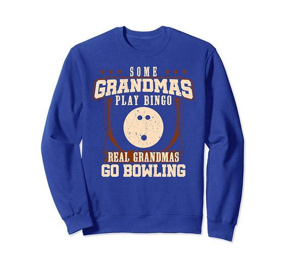 Some Grandmas Play Bowling Sweatshirt EL01