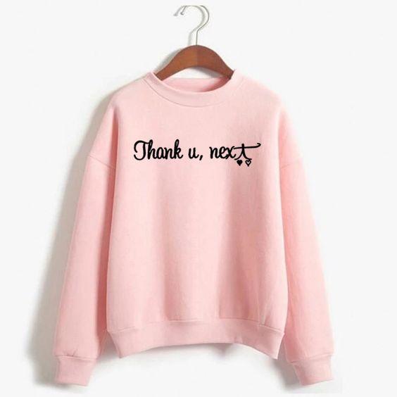 Thank U Next Sweatshirt EM01