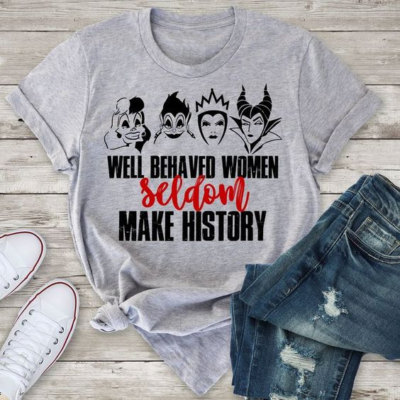 Well Behaved Women T Shirt SR01