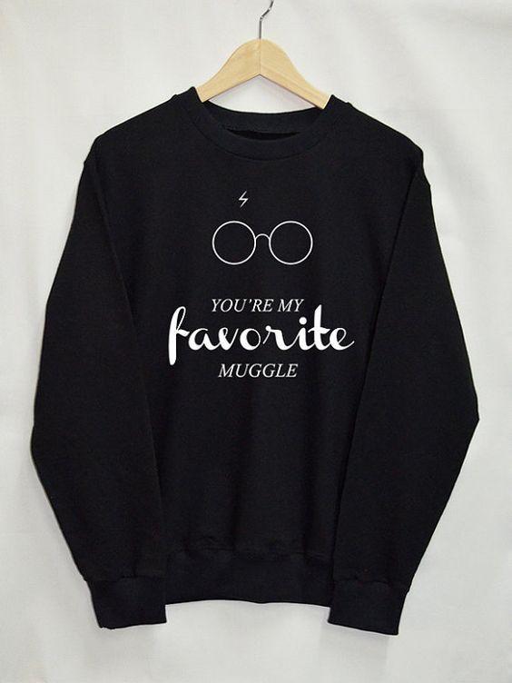 You're My Favorite Muggle Sweatshirt EM01