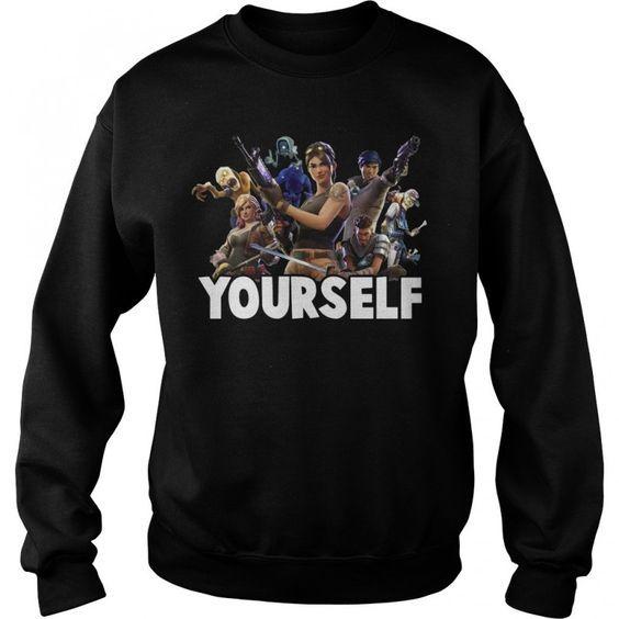 Yourself Fortnite Sweatshirt SR01