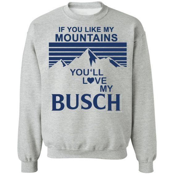 you like my mountains Sweatshirt SR30