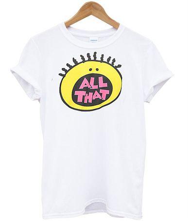All That Tshirt EL13N