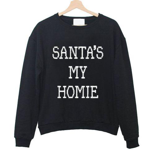 SANTA'S MY HOMIE Sweatshirt N21NR