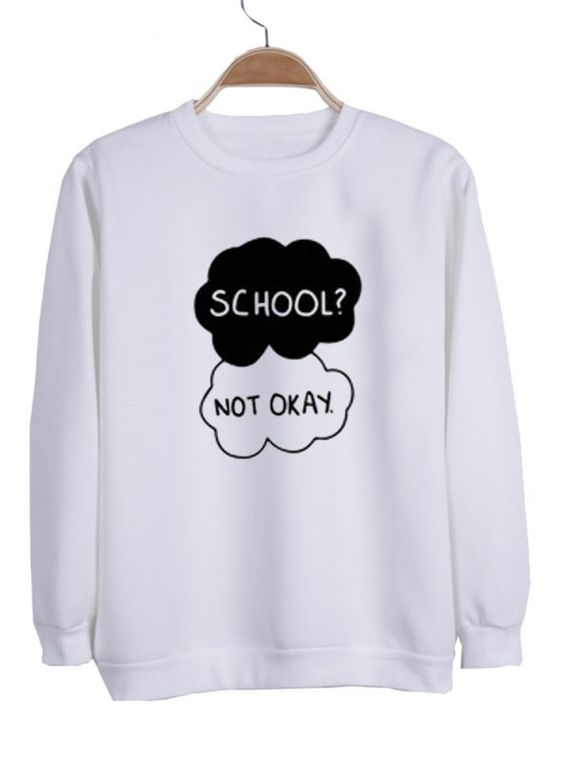 School Not okay Sweatshirt N21NR