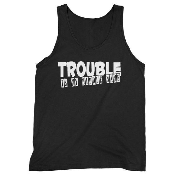Trouble Is My Middle Tank Top EL27N