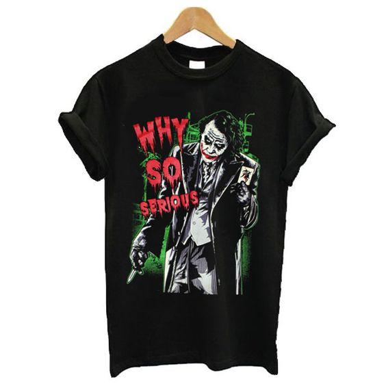 Why So Serious Joker T-Shirt VL11N
