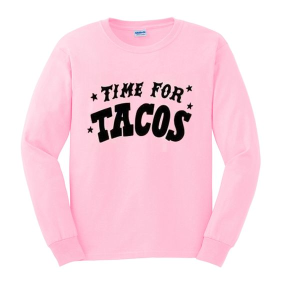 time for tacos sweatshirt N22AY