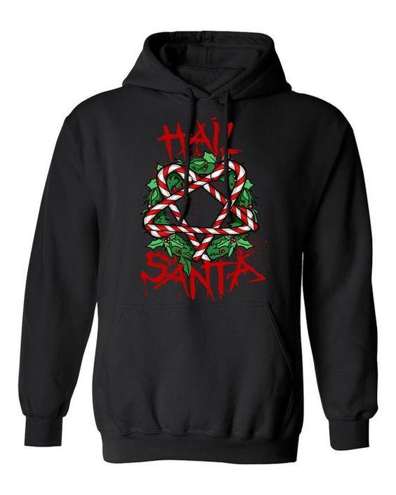 Hail Santa Christmas Hoodie D7AZ