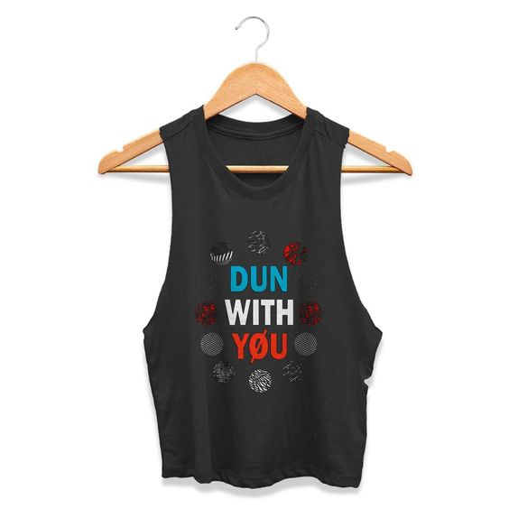 Dun With You Tanktop FD10F0