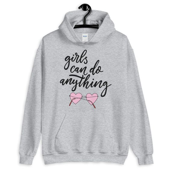 Girls Can Do Anything Hoodie FD8F0