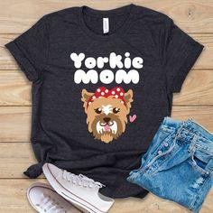 Yorkie Mom Tshirt EL10F0