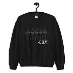 We Slay Sweatshirt AS9A0