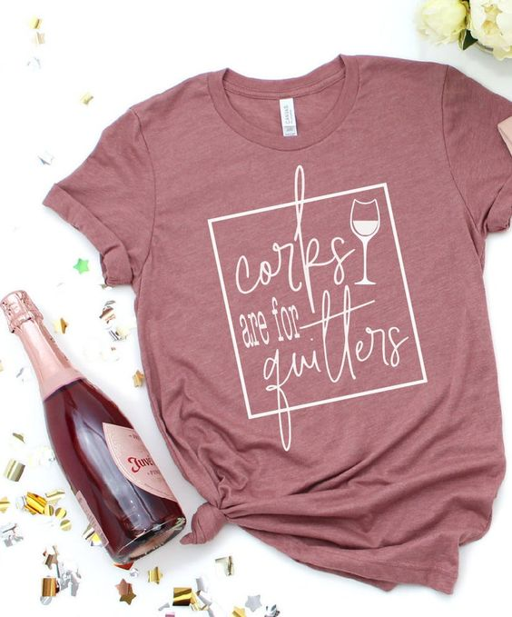 Corks are for Quitters shirt AS30JN0