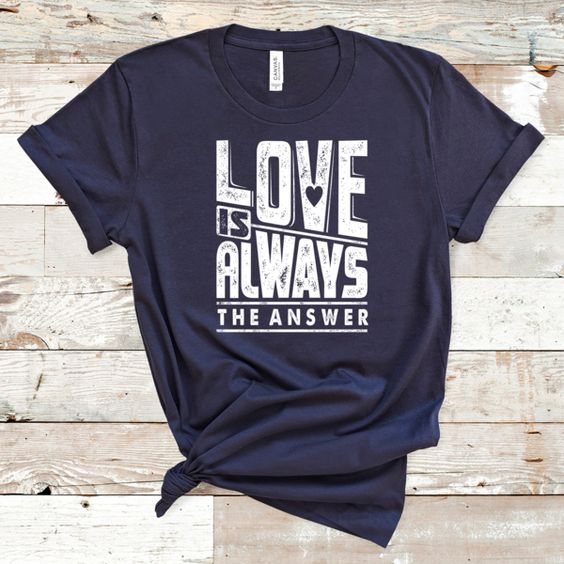 Love Is Always Tshirt AS30JN0