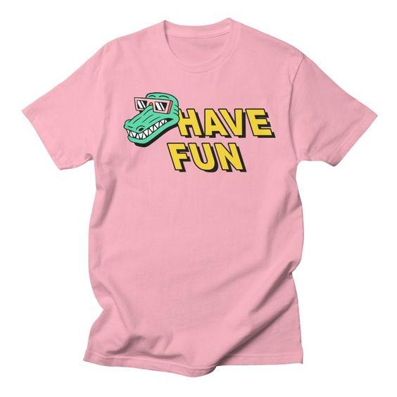Have Fun Shirt FD3JL0