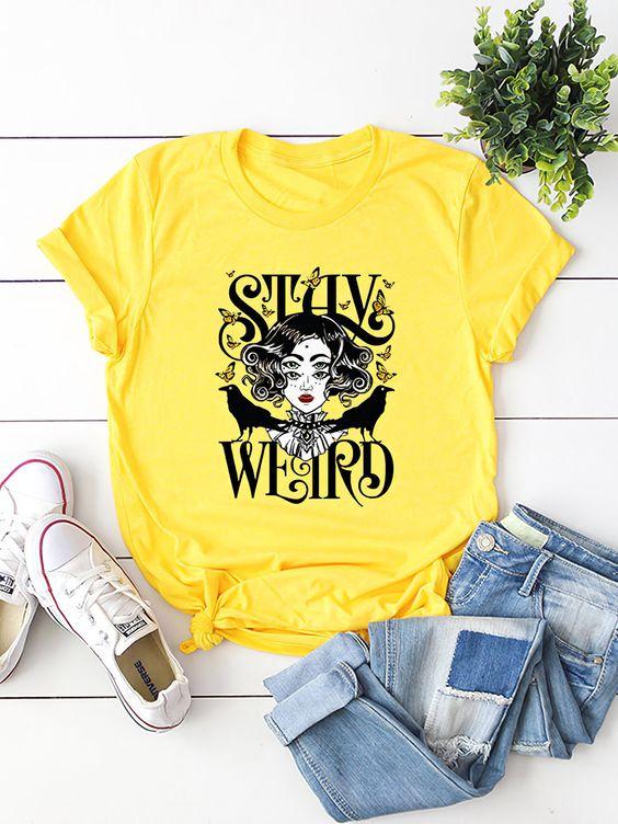 Stay Weird T-Shirt AN18JL0