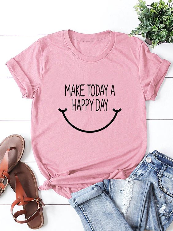 Today Happy Day T-Shirt AN18JL0