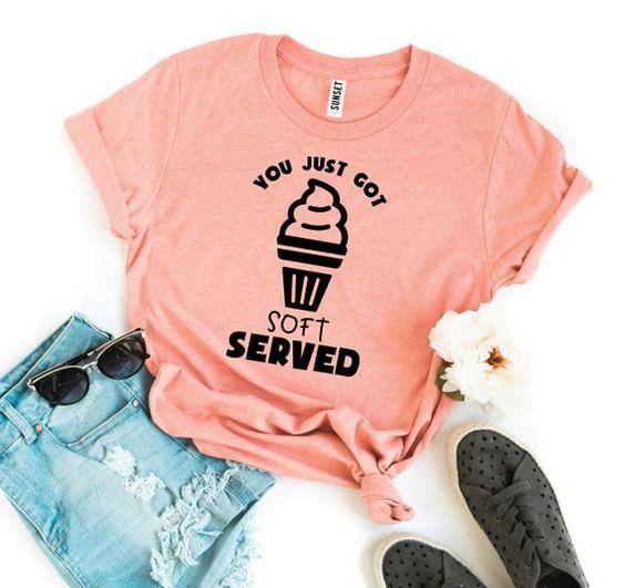 You Just Got Soft Served T Shirt FD3JL0