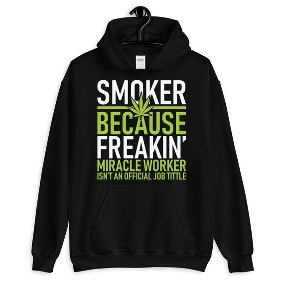 Smoker Because Freakin Hoodie AS15AG0