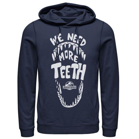 We Need More Teeth Hoodie AS15AG0