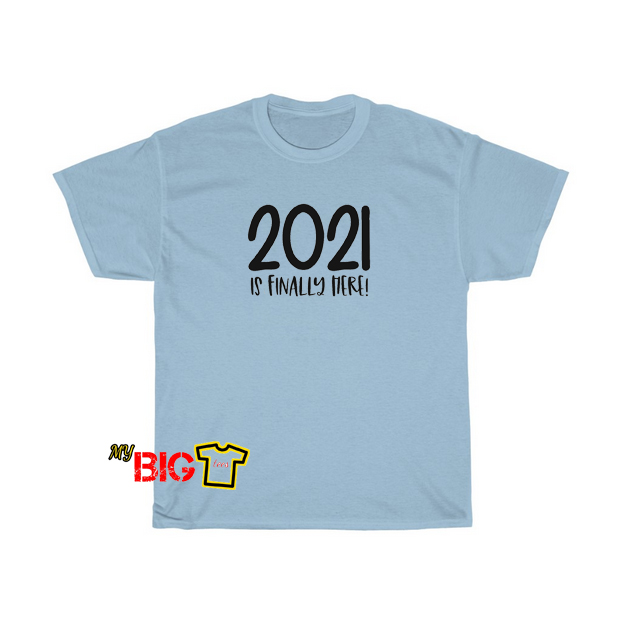 2021 is Finaly Tshirt SR3D0