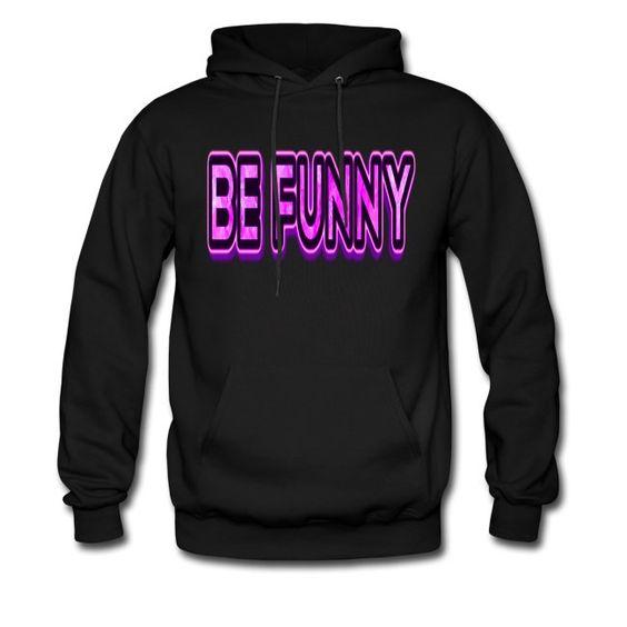 Be funny 1 Hoodie DA9F1