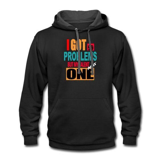 Tee Shirt Match it Do it 99 Problems Hoodie DA9F1