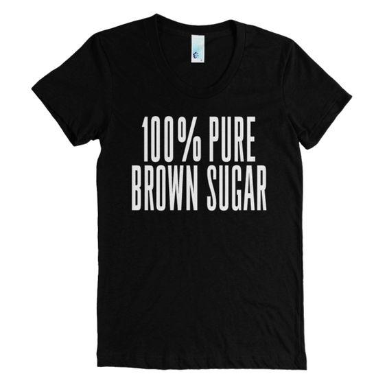 100% Pure Brown Sugar T-Shirt SD1M1