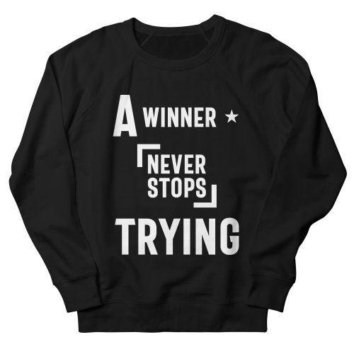 A Winner Never Stops Trying Sweatshirt IM15MA1