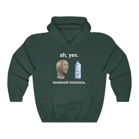 Ah Yes Enslaved Moisture Hoodie Funny Hoodie GN8MA1