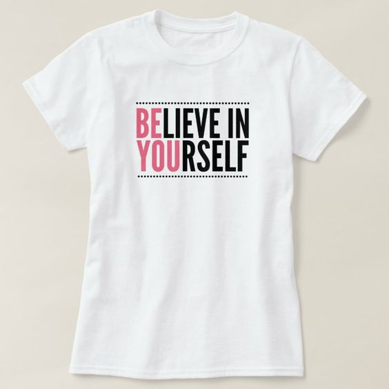 Be You Motivational T-Shirt SD30MA1