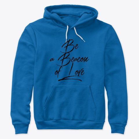 Be a Beacon of Love Hoodie IM15MA1
