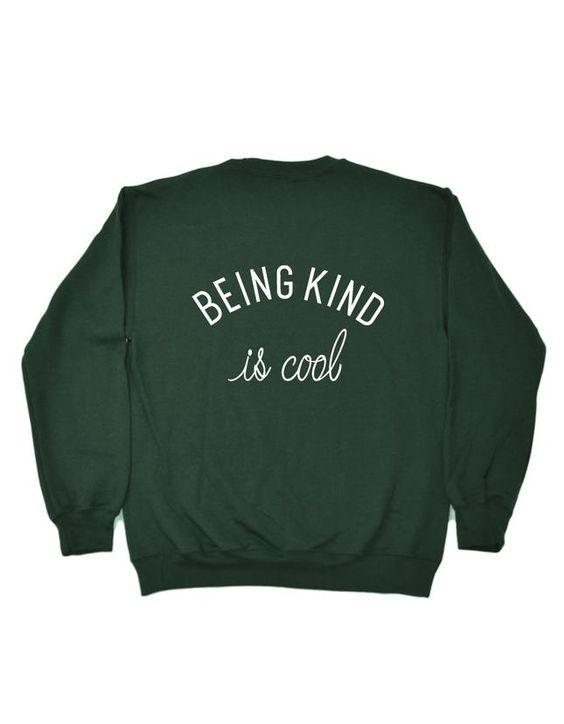 Being Kind Is Cool Sweatshirt UL31MA1