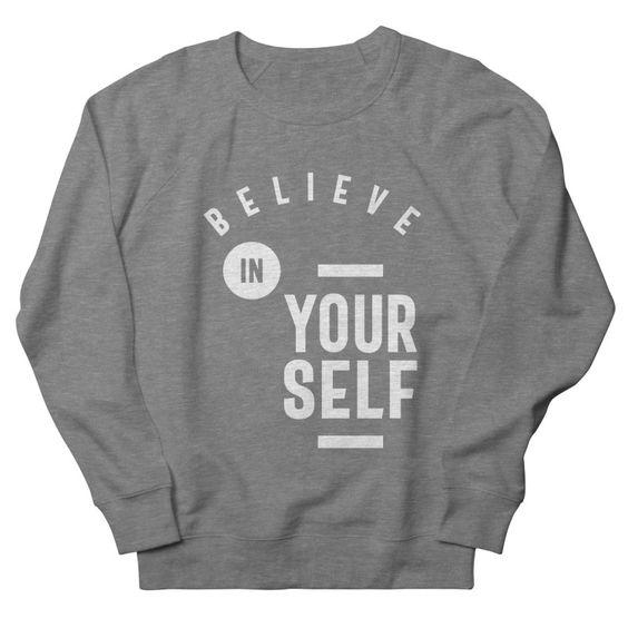 Believe in Yourself Sweatshirt FA8MA1