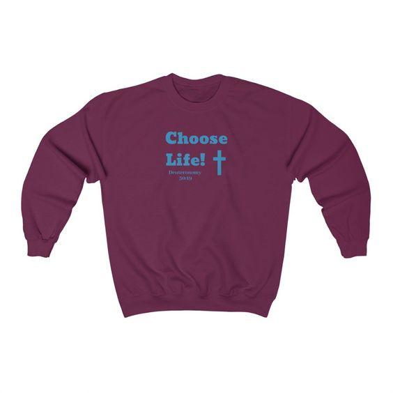 Choose Life Sweatshirt IS10MA1