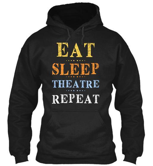 Eat Sleep Theatre Hoodie SR9MA1
