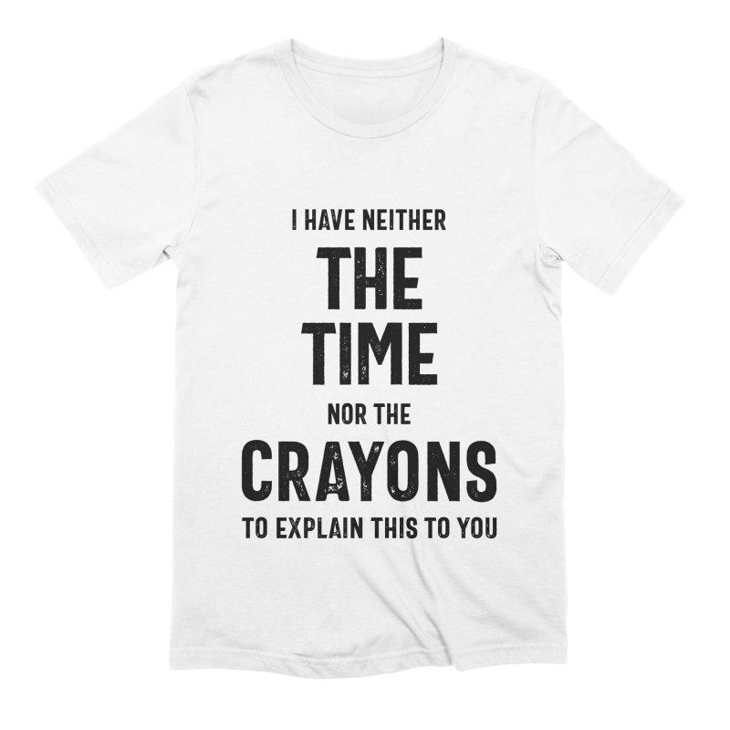 I Have Neither T-Shirt AL29MA1