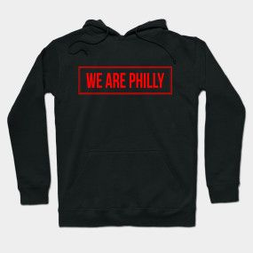 We Are Philly Hoodie PU12MA1