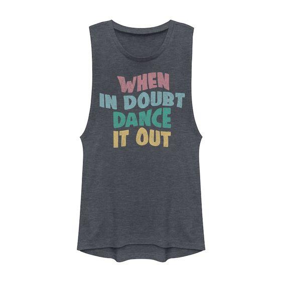When In Doubt Dance It Out Tank Top EL17MA1