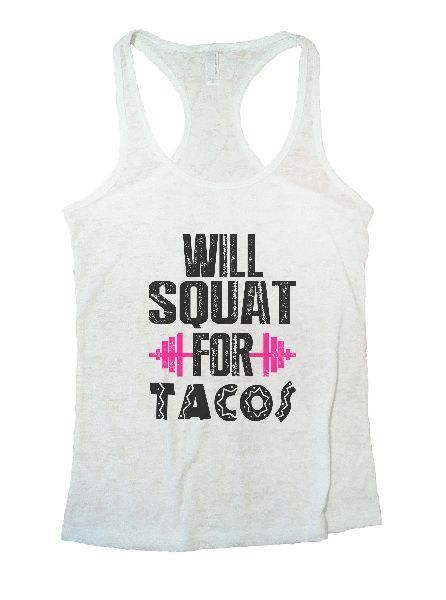 Will Squat For Tacos Burnout Tanktop AL10MA1