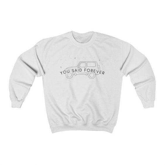 You Said Forever Sweatshirt IS10MA1