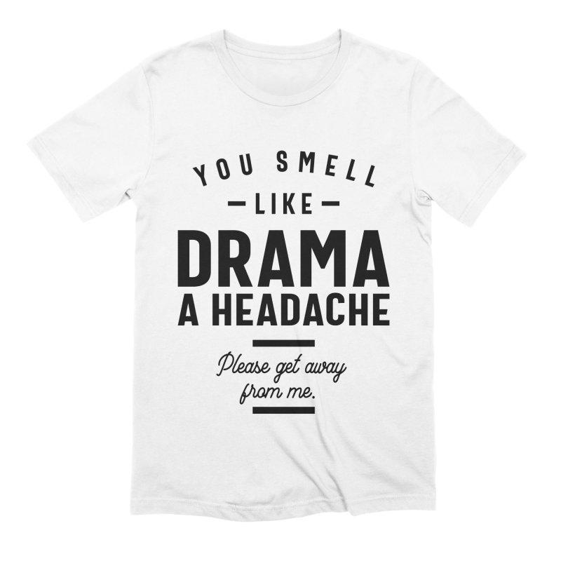 You Smell Like Drama T-Shirt AL29MA1