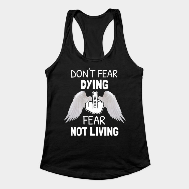 Dont Fear Dying Tanktop AL21A1
